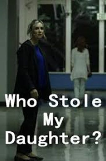 Who Stole My Daughter? Poster