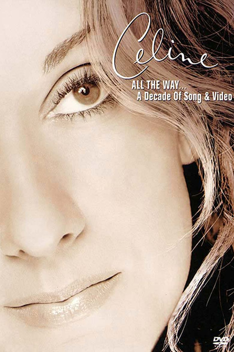Céline Dion: All the Way... A Decade of Song and Videos Poster