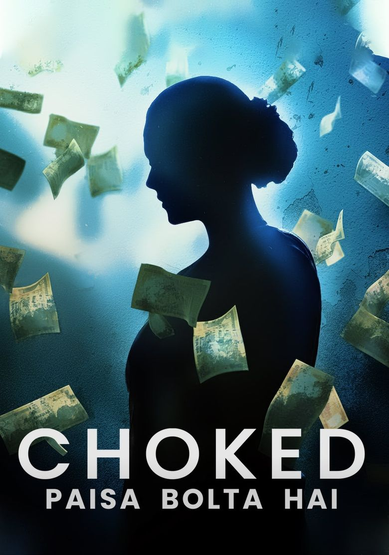 Choked: Paisa Bolta Hai Poster