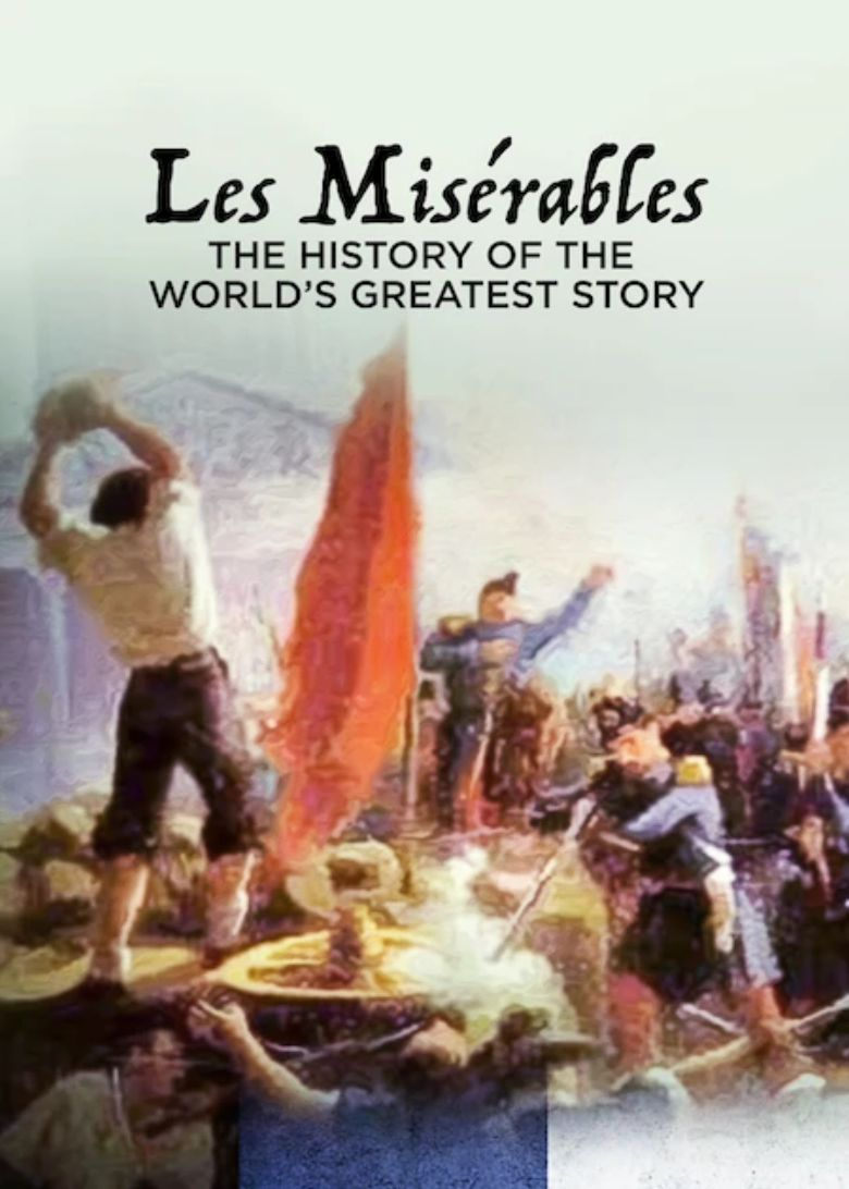 Les Misérables: The History of the World's Greatest Story Poster