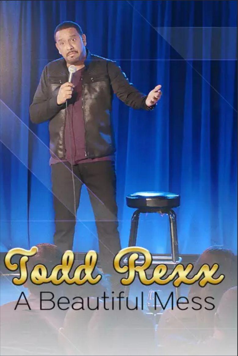 Todd Rexx: Beautiful Mess Poster