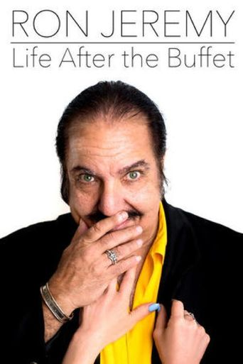 Ron Jeremy: Life After the Buffet Poster