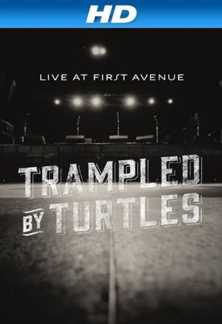 Trampled by Turtles: Live at First Avenue Poster