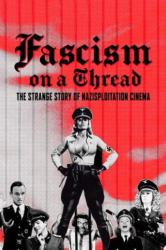 Fascism on a Thread: The Strange Story of Nazisploitation Cinema Poster
