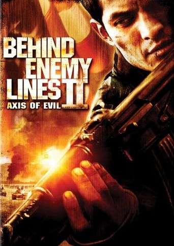 Watch Behind Enemy Lines II: Axis of Evil
