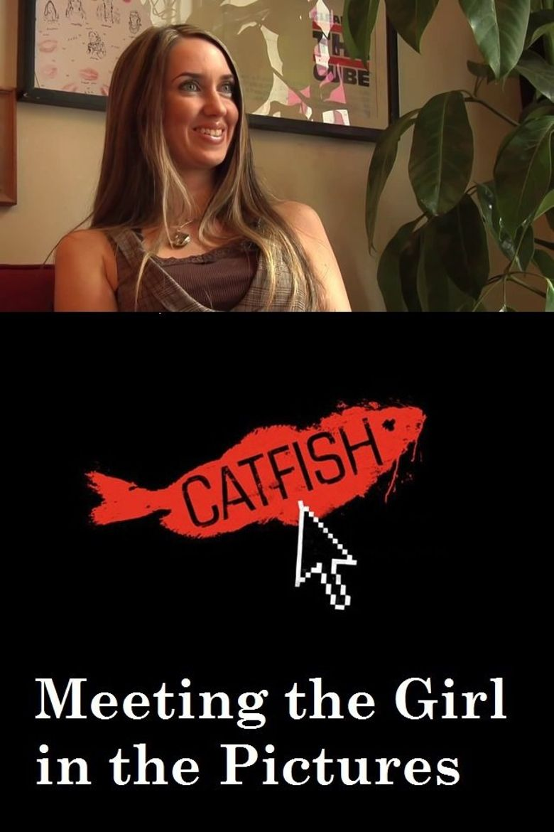 Catfish: Meeting the Girl in the Pictures Poster