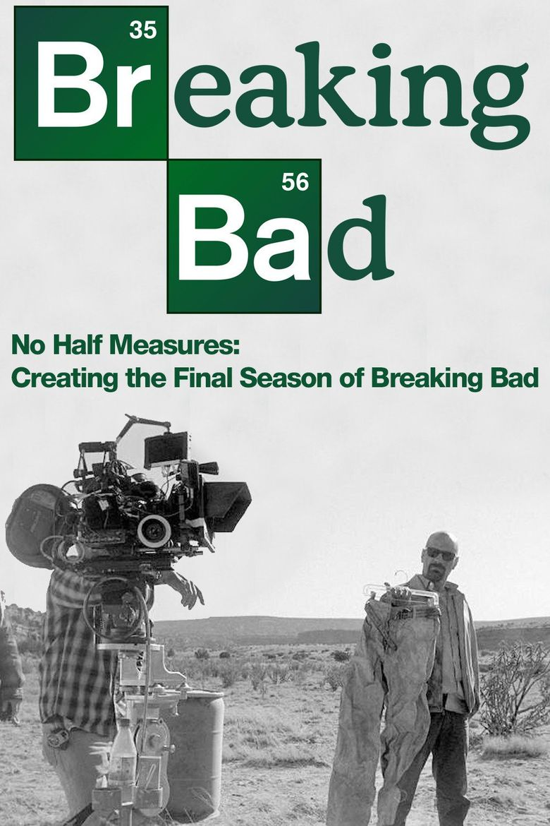 No Half Measures: Creating the Final Season of Breaking Bad Poster