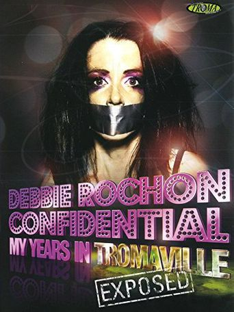 Debbie Rochon Confidential: My Years in Tromaville Exposed! Poster