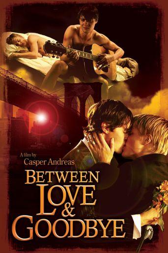 Between Love & Goodbye Poster
