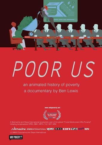 Poor Us: An Animated History of Poverty Poster
