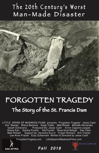 Forgotten Tragedy: The Story of the St. Francis Dam Poster
