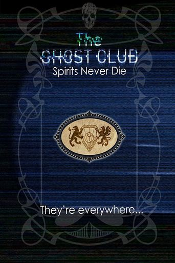The Ghost Club: Spirits Never Die Poster