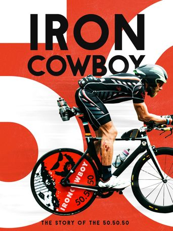 Iron Cowboy: The Story of the 50.50.50 Triathlon Poster