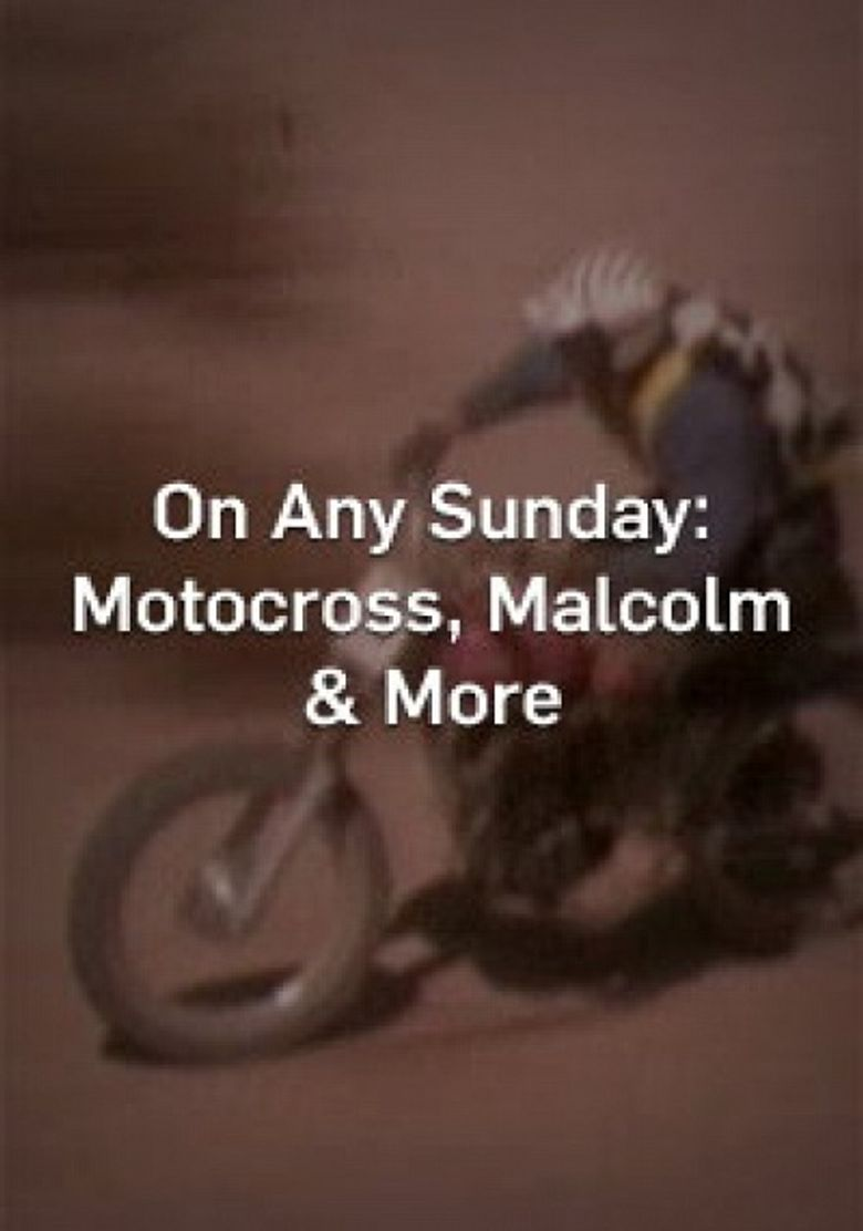 On Any Sunday: Motocross, Malcolm & More Poster