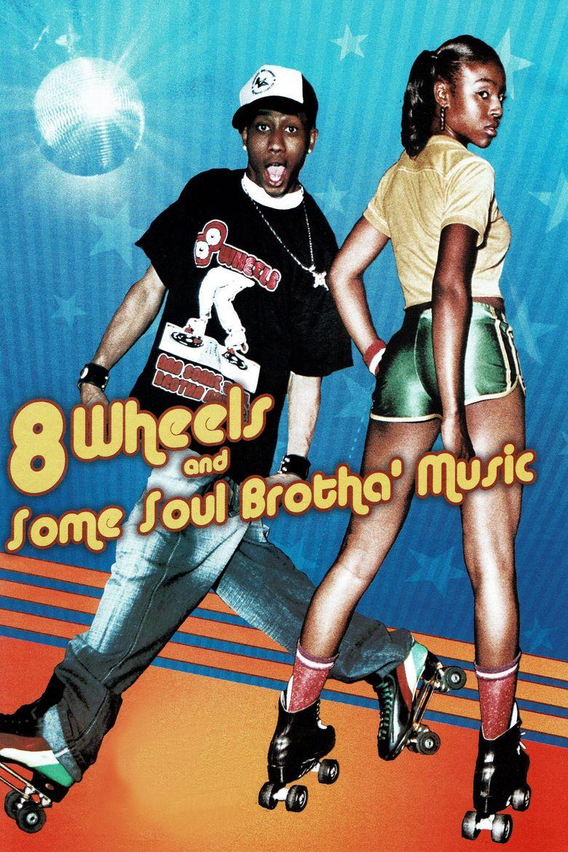 8 Wheels & Some Soul Brotha' Music Poster