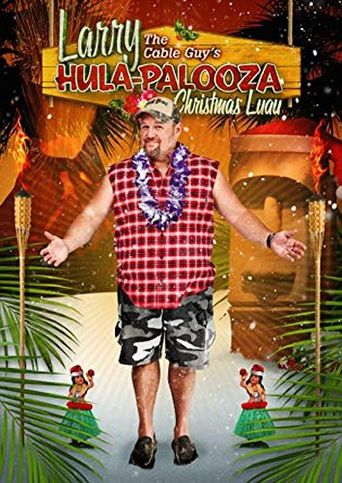 Larry the Cable Guy's Hula-Palooza Christmas Luau Poster