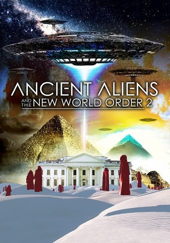 Ancient Aliens and the New World Order 2 Poster