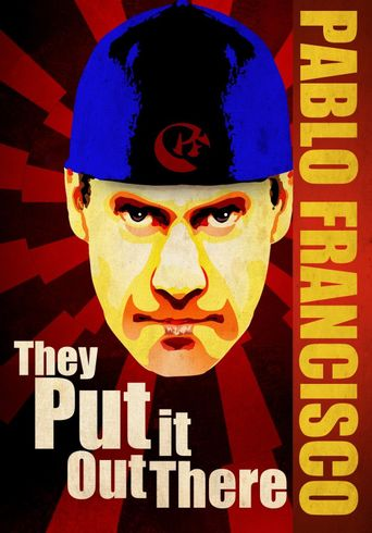 Pablo Francisco: They Put it Out There Poster