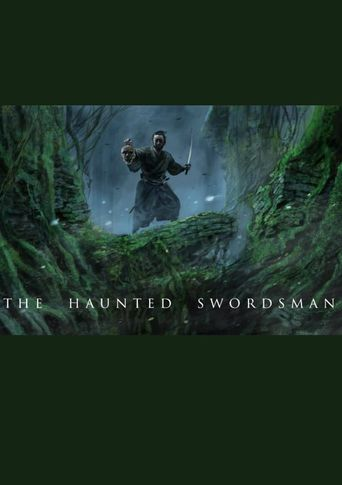 The Haunted Swordsman Poster