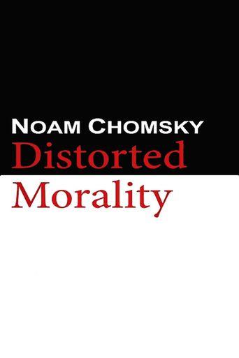 Noam Chomsky: Distorted Morality Poster
