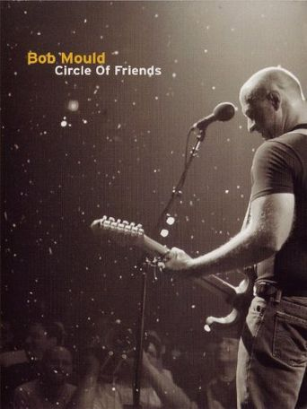 Bob Mould: Circle of Friends Poster