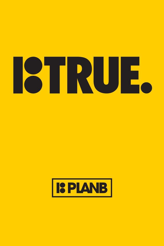 Plan B: True Poster