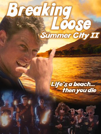 Breaking Loose: Summer City II Poster