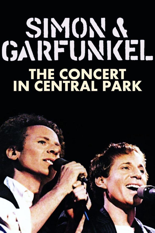 Simon & Garfunkel: The Concert in Central Park Poster