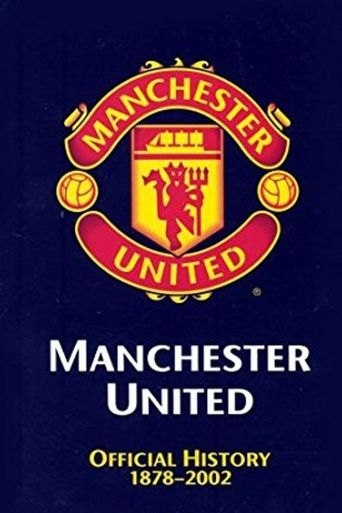Manchester United: The Official History 1878-2002 Poster