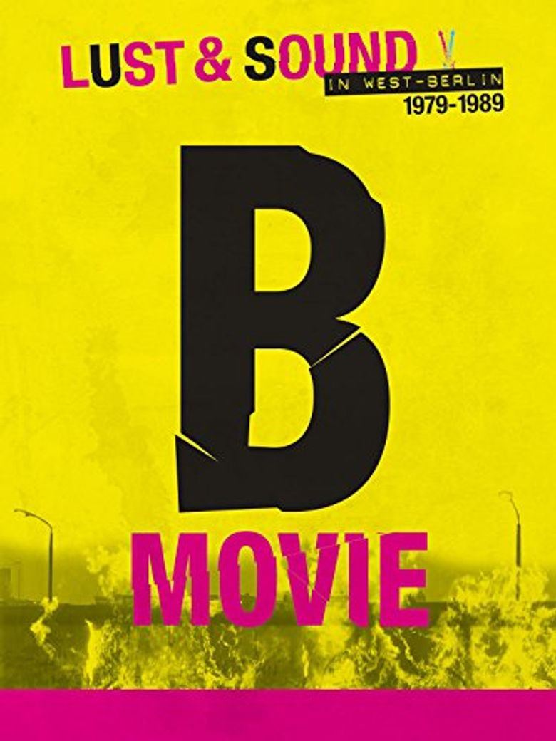 B-Movie: Lust & Sound in West-Berlin Poster
