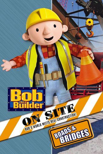 Bob the Builder On Site: Roads & Bridges Poster