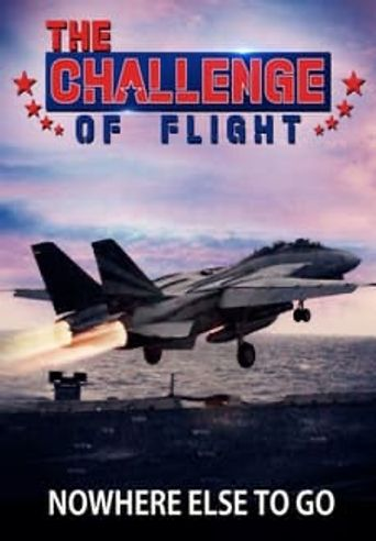 The Challenge of Flight - Nowhere Else to Go Poster