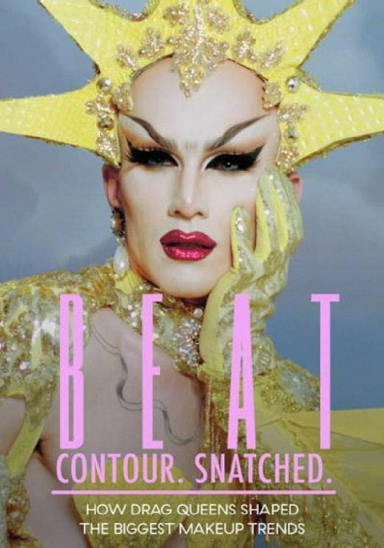 BEAT. Contour. Snatched. How Drag Queens Shaped the Biggest Makeup Trends Poster