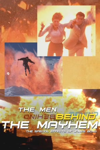 The Men Behind the Mayhem: The Special Effects of James Bond Poster