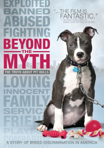 Beyond the Myth: A Film About Pit Bulls and Breed Discrimination Poster