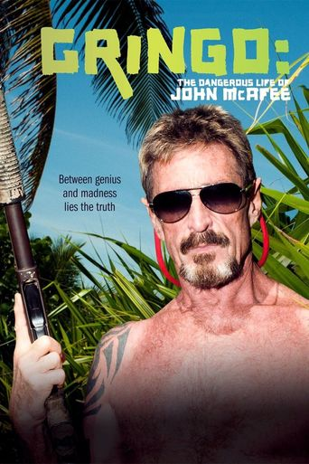 Gringo: The Dangerous Life of John McAfee Poster