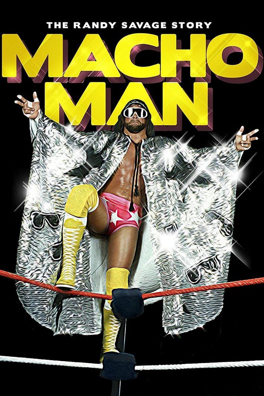 WWE: Macho Man - The Randy Savage Story Poster