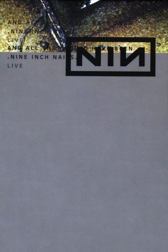 Nine Inch Nails: And All That Could Have Been Poster