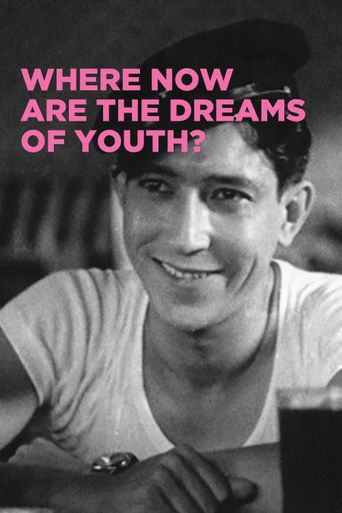 Where Now Are the Dreams of Youth? Poster