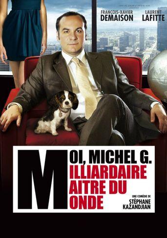 Moi, Michel G., milliardaire, maître du monde Poster
