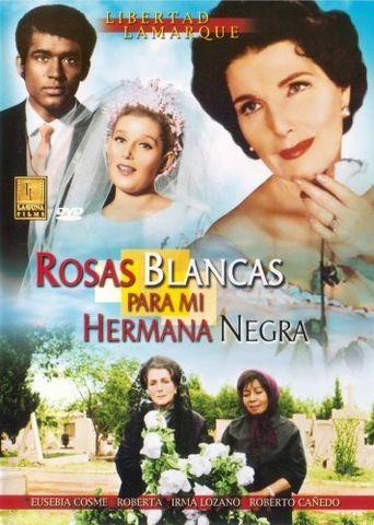 Rosas blancas para mi hermana negra Poster