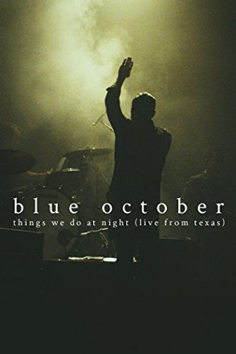 Blue October: Things We Do At Night (Live From Texas) Poster