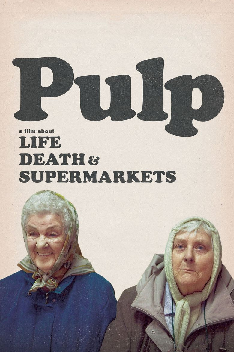 Pulp: a Film About Life, Death & Supermarkets Poster