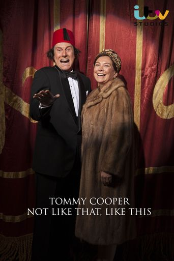 Tommy Cooper: Not Like That, Like This Poster