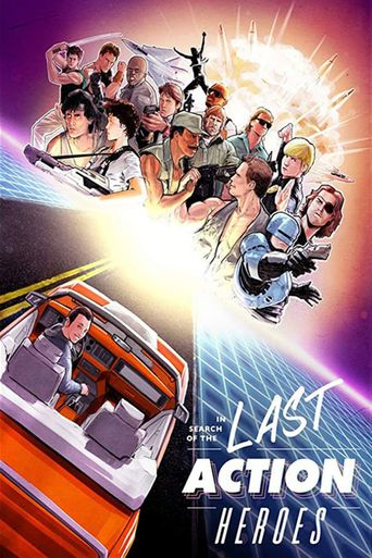 In Search of the Last Action Heroes Poster