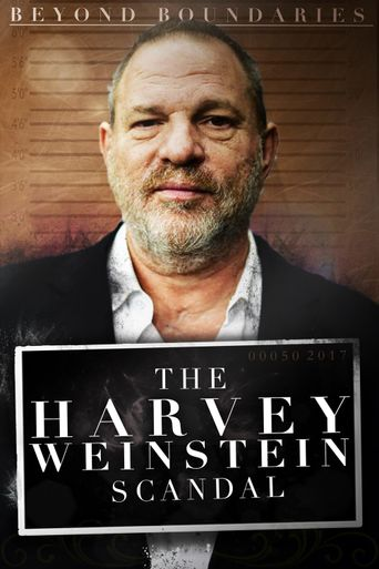 Beyond Boundaries: The Harvey Weinstein Scandal Poster