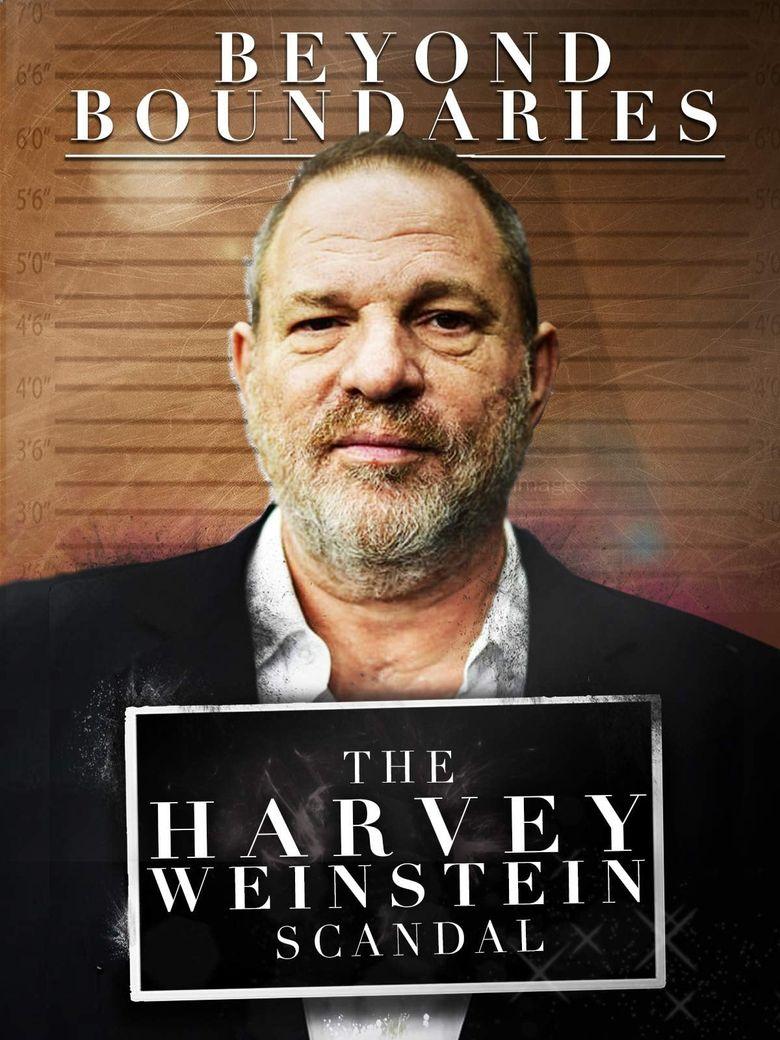 Beyond Boundaries: The Harvey Weinstein Scandal Poster