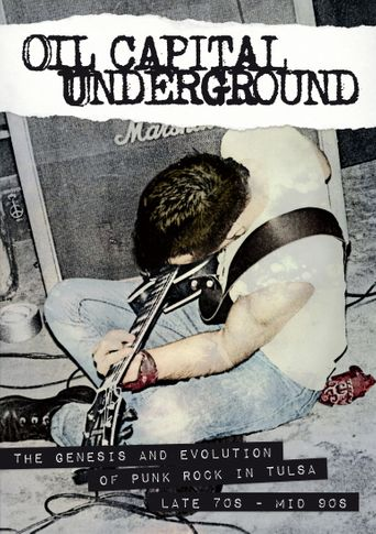 Oil Capital Underground: The Genesis & Evolution of Punk Rock in Tulsa-Late 70's to Mid 90's Poster