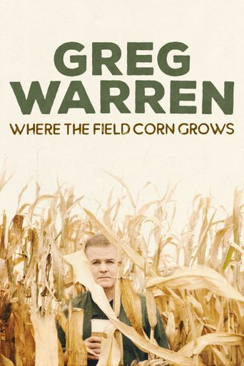 Greg Warren: Where the Field Corn Grows Poster