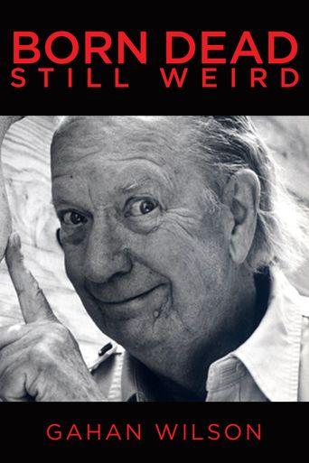 Gahan Wilson: Born Dead, Still Weird Poster